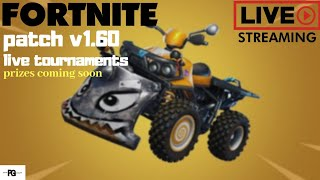 Fortnite|patch v1.60 live tournaments + quadcrasher|#Live #Fortnite