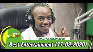Best Entertainment  With Halifax Addo on Okay 101.7 Fm (17/02/2020)