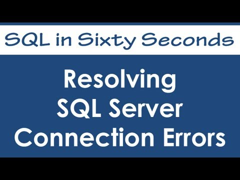 Resolving SQL Server Connection Errors - SQL in Sixty Seconds #030