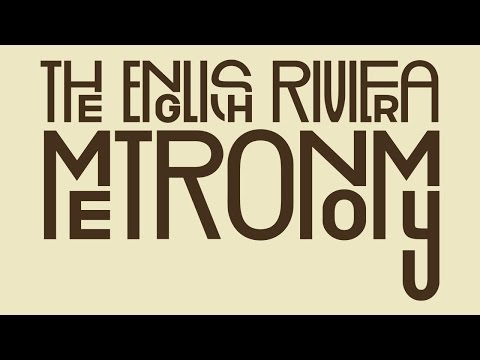Metronomy - The English Riviera (Full album)