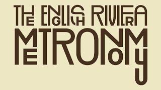 Metronomy - The English Riviera (Full album)