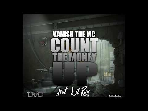 Vanish The Mc - Count The Money UP (Ft. Lil Ray)