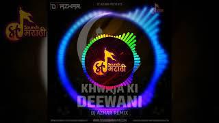 Khwaja Ki Deewani Remix {DJ Azhar}