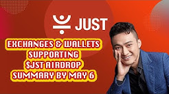 Exchanges & Wallets supporting $JST Airdrop (summary by May 6th)