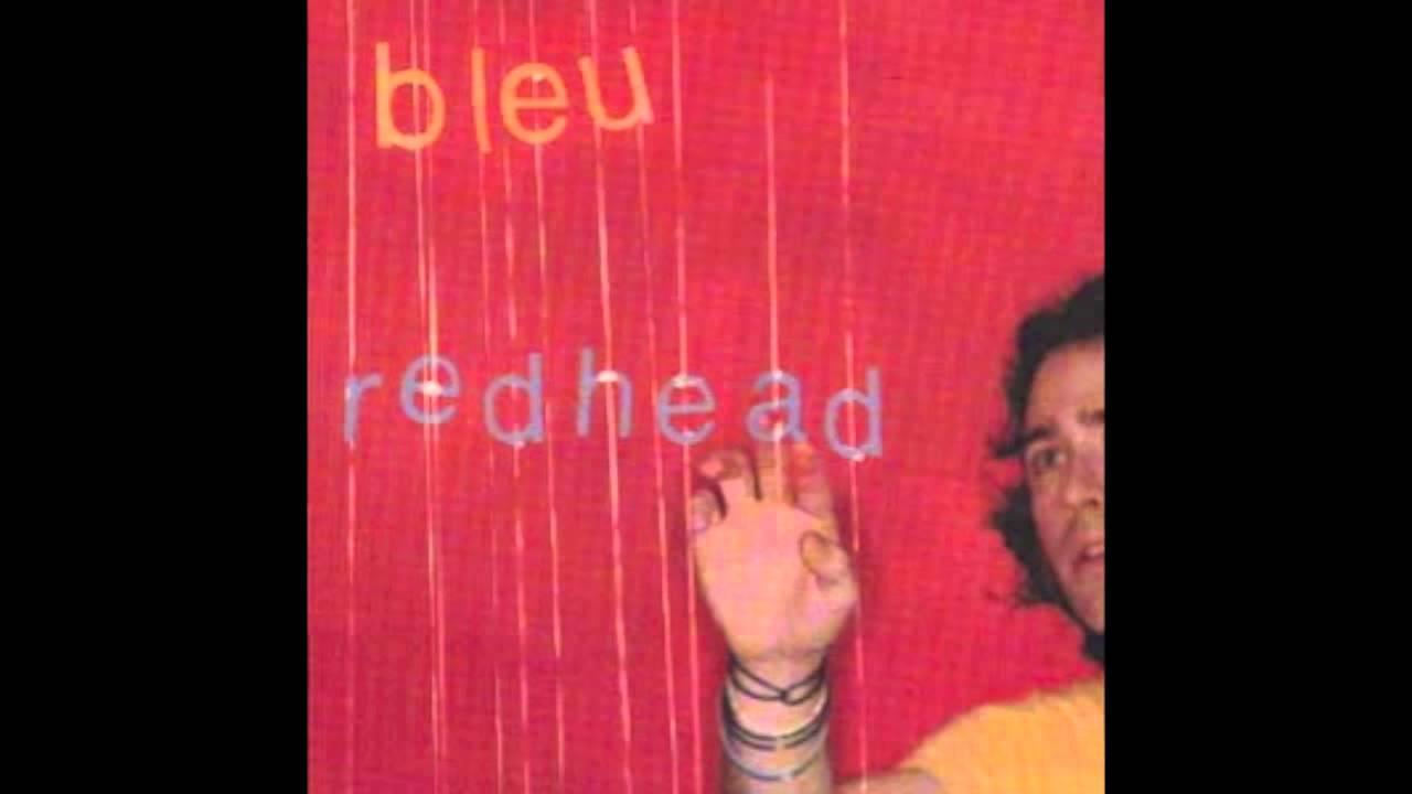 Useful piece Bleu lyrics redhead