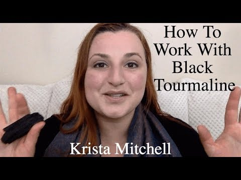 How To Work With Crystals: Black Tourmaline