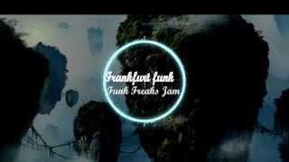 Frankfurt Funk - Funk Freaks Jam (Darker Than Wax Release)