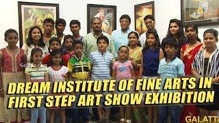 Dream Institute of fine Arts in First step Art Show exhibition