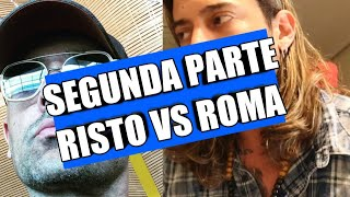 SEGUNDA PARTE RISTO VS ROMA | Todo Es Mentira