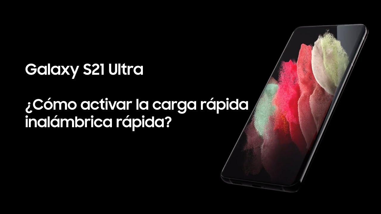 Samsung | Producto | Galaxy S21 Ultra | ¿Cómo activar la carga rápida inalámbrica rápida?