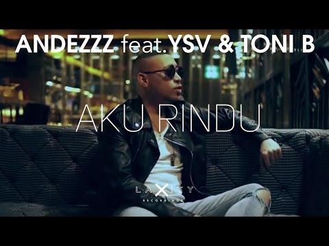 Andezzz Feat. Ysv & Toni B - Aku Rindu (Official Video)