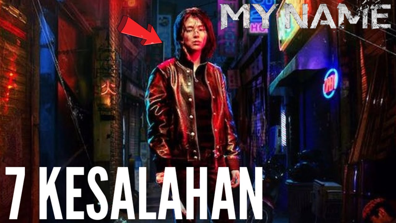 7 KESALAHAN MY NAME (2021)