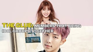 The Glue: Members That Bring Idol Groups Together