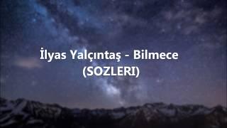 Ilyas yalçıntaş şarkı sözleri