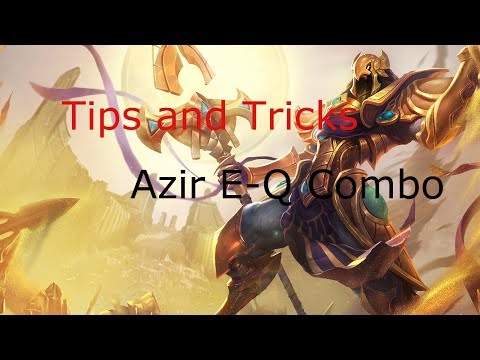 Azir E-Q Combo : Tips and Tricks in a Minute