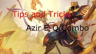 azir e q combo tips and tricks in a minute