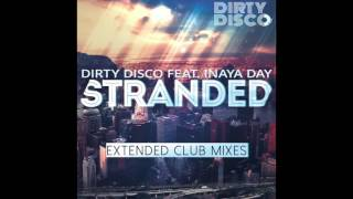 Dirty Disco feat Inaya Day - Stranded (Dirty Disco Original Extended)