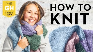 How To Knit A Scarf For Beginners   Stitch Club   Good Housekeeping