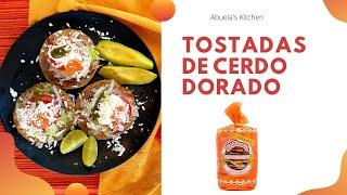 Tostadas De Cerdo Dorado Con Tostadas El Paraíso / Pork Tostadas (How To)
