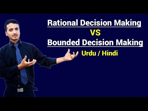 Rational Decision Making VS Bounded Rationality Decision Making || Urdu / Hindi