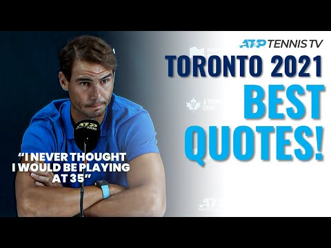 Nadal On Playing At 40; 'That's Gonna Be On Tennis TV, Bro!' & Best Tennis Quotes From Toronto 2021!