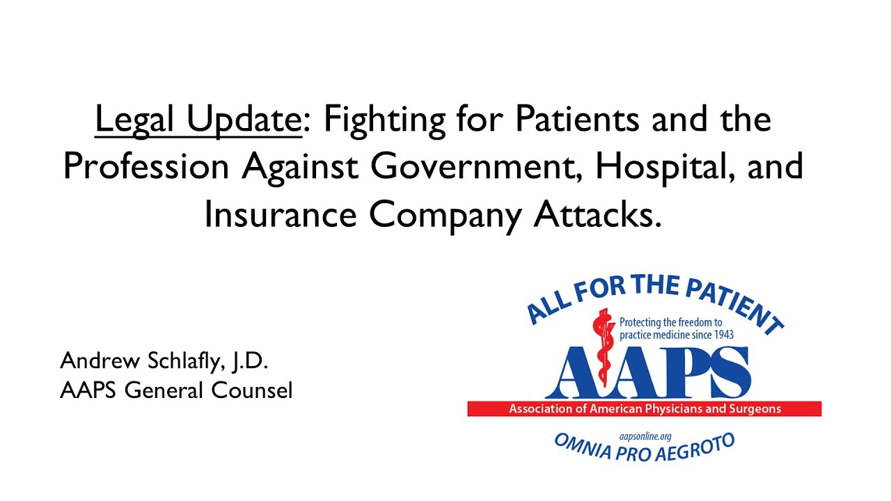 Legal Update: Fighting for Patients and the Profession - Andrew Schlafly, J.D.