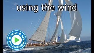 Using The Wind - Daily EncourageMints
