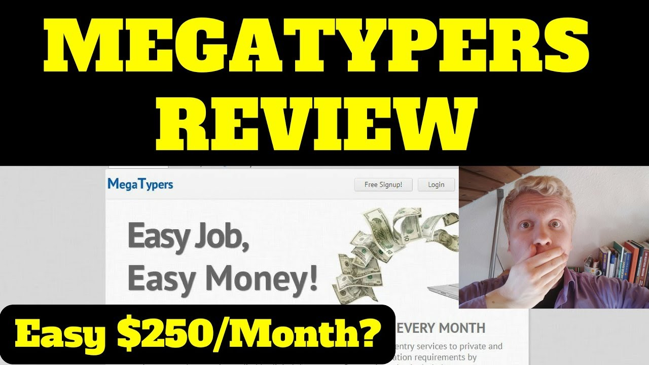 Is Megatypers a Scam or Legit? - Is $250 Per Month Possible? - Your