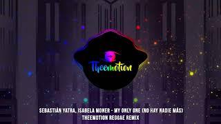 Baixar Sebastián Yatra, Isabela Moner - My Only One (No Hay Nadie Más) (Theemotion Reggae Remix)