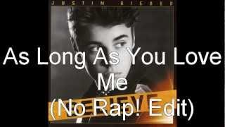 Justin Bieber As Long As You Love Me (NO RAP Version ) without Big Sean