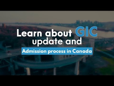 Learn About GIC Update And Admission Process In Canada.
