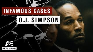 Infamous Cases: Trial of O.J. Simpson, Part 2 | A&E