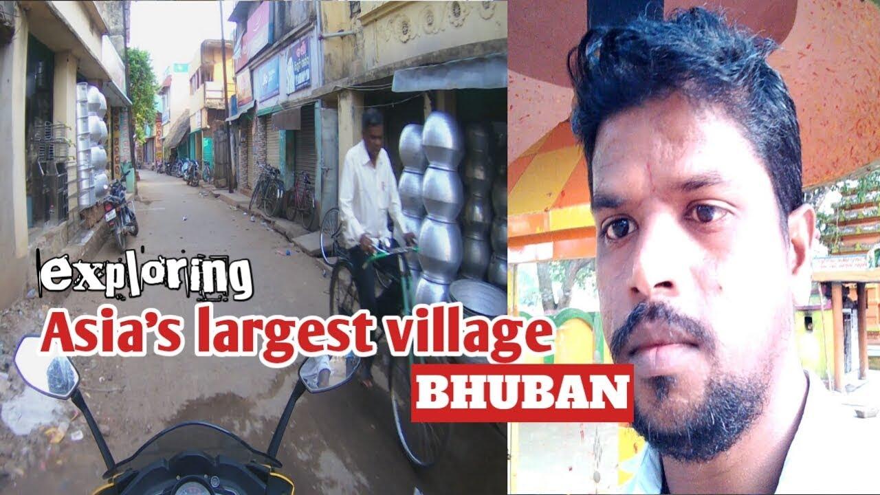 Asia's largest village 'BHUBAN'