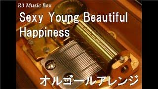 Sexy Young Beautiful/Happiness【オルゴール】 (KOSE「ファシオ」CMソング)
