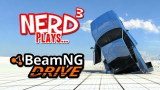 Nerd³ Plays...  BeamNG Drive