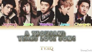 TVXQ (동방신기) - Thousand Years Love Song (천년연가) [Colour Coded Lyrics] (Han/Rom/Eng)