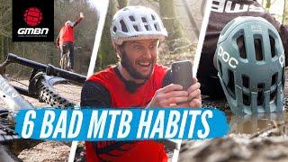 6 Things You Shouldn't Do When Mountain Biking | MTB Bad Habits To Break