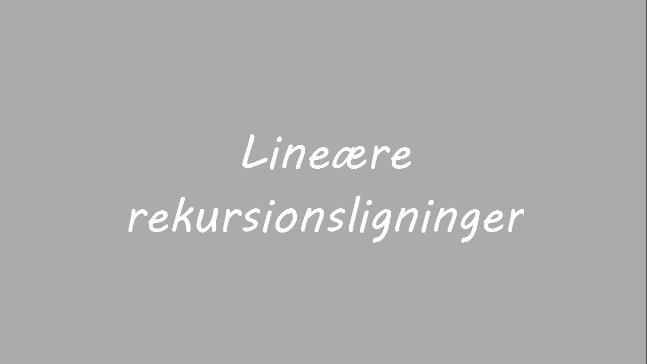 Løsning af lineære rekursionsligninger
