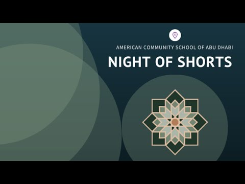Night of Shorts at the American Community School of Abu Dhabi