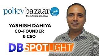 Yashish Dahiya, Co-Founder & CEO, Policybazaar.Com | Exclusive Interview