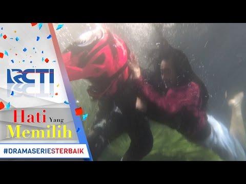 HATI YANG MEMILIH - Gagal Lompati Sungai, Dewa Diselamatkan Putri [26 April 2017]