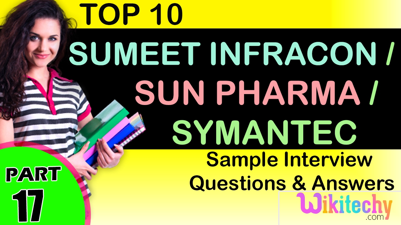 sumeet infracon sun pharma symantec top most interview sumeet infracon sun pharma symantec top most interview questions and answers tips online videos