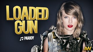 LOADED GUN - Taylor Swift