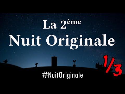 La 2ème #NuitOriginale | Partie 1/3 | 16h - 04h