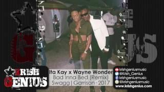 Ita Kay Ft. Wayne Wonder - Bad Inna Bed (Remix) [Raw] January 2017