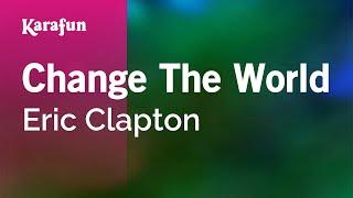 Karaoke Change The World - Eric Clapton *