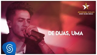 Jefferson Moraes - De Duas, Uma (Start in São Paulo) [Vídeo Oficial]