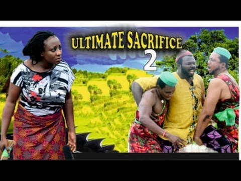 Ultimate Sacrifice Nigerian Movie [Part 2] - Royal Drama