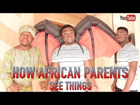 How African Parents See Things VS How They Are In Reality