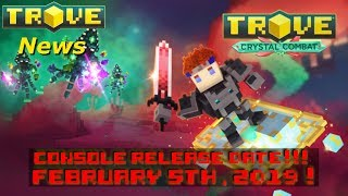 Trove News : U10/Crystal Combat update release date for console! February 5th,2019!